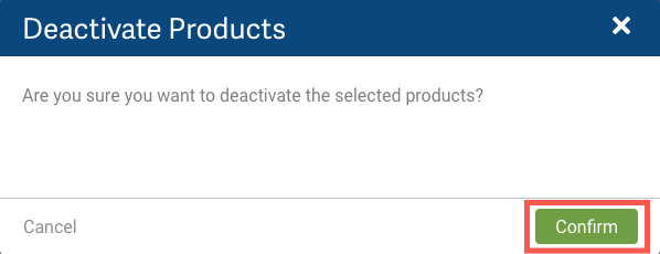 Deactivate Products pop-up with Confirm button highlighted.