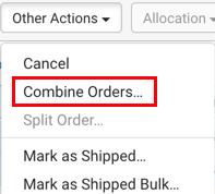 Other Actions dropdown. Red box highlights Combine Orders option.