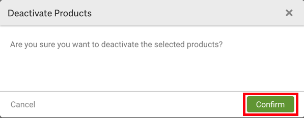 V3 Deactivate Products pop-up with Confirm button highlighted.
