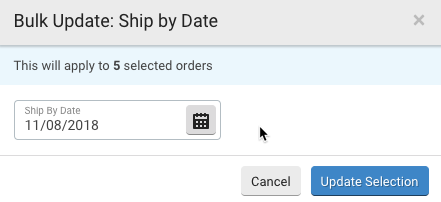 Ship By Date pop-up. Enter date in Ship by Date field or via calendar icon. Lists how many orders action applies to.