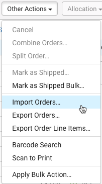 Other Actions dropdown menu from the Orders tab. Hand cursor and blue highlight shows Import Orders.
