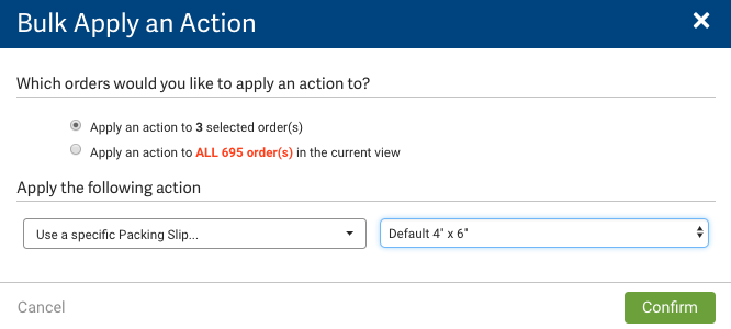 Bulk Apply an Action pop-up. Includes: Radio button options: Apply to selected orders, or All orders? Two drop-down menus. Confirm button.