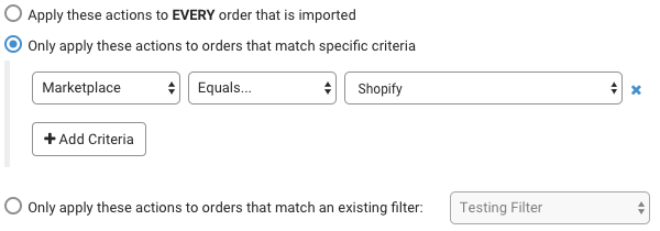 Automation Rules, Single Criteria. Selected option: Only apply these actions to orders that match specific criteria